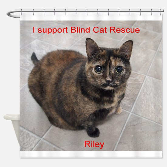 Riley-I support Blind Cat Rescue Shower Curtain