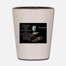 Though Silence Is Not Necessarily - Cicero Shot Gl