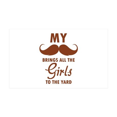 My moustache brings all the girls to the yard 38.5