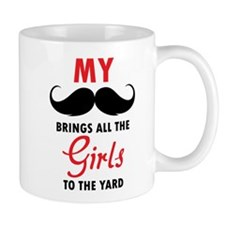 My moustache brings all the girls to the yard Mug