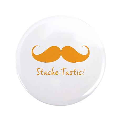"Stache-tastic! 3.5"" Button (100 pack)"