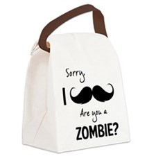 Sorry are you a zombie? Moustache Canvas Lunch Bag