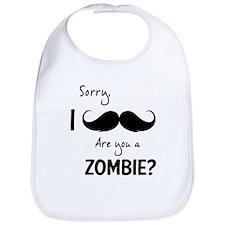 Sorry are you a zombie? Moustache Bib