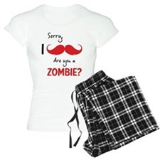 Sorry are you a zombie? Moustache Pajamas