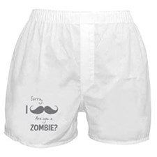 Sorry are you a zombie? Moustache Boxer Shorts