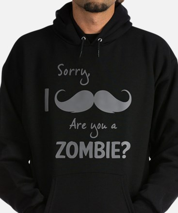 Sorry are you a zombie? Moustache Hoodie (dark)