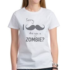 Sorry are you a zombie? Moustache Tee