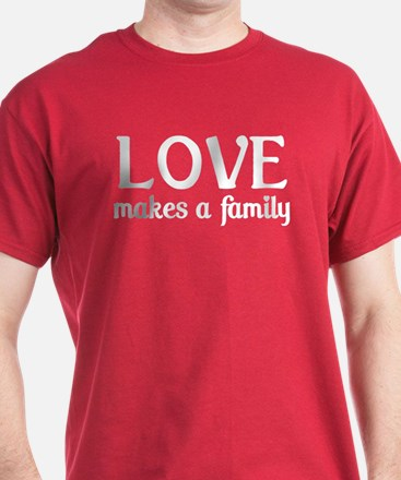 Love Makes A Family Dark Red T-Shirt