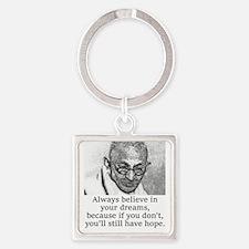 Always Believe In Your Dreams - Mahatma Gandhi Key