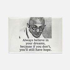 Always Believe In Your Dreams - Mahatma Gandhi Mag