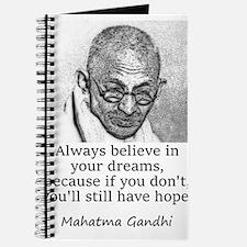Always Believe In Your Dreams - Mahatma Gandhi Jou