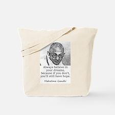 Always Believe In Your Dreams - Mahatma Gandhi Tot