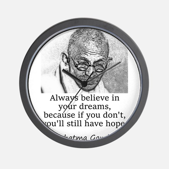 Always Believe In Your Dreams - Mahatma Gandhi Wal