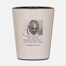 Always Believe In Your Dreams - Mahatma Gandhi Sho