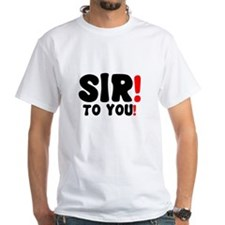 SIR! - TO YOU!