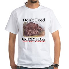 Don't Feed Grizzly Bears They Shirt