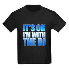 It's OK I'm With the DJ T