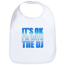 It's OK I'm With the DJ Bib