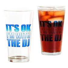 It's OK I'm With the DJ Drinking Glass