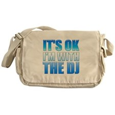 It's OK I'm With the DJ Messenger Bag