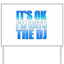 It's OK I'm With the DJ Yard Sign