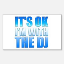 It's OK I'm With the DJ Decal