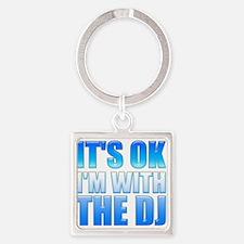 It's OK I'm With the DJ Square Keychain