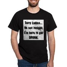 Sorry Ladies... No Sex Tonight... T-Shirt