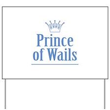 Prince of Wails Yard Sign