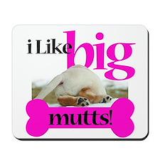 I like big Mutts! Mousepad