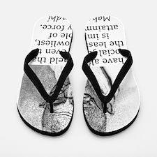 I Have Always Held - Mahatma Gandhi Flip Flops