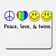 Peace, Love, & Twins Mousepad