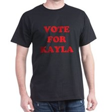 VOTE FOR KAYLA T-Shirt