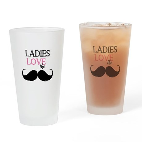 Ladies love the stache Drinking Glass