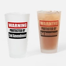 Warning Protected By The 2nd Amendment Drinking Gl