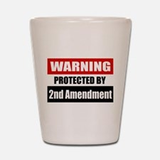 Warning Protected By The 2nd Amendment Shot Glass
