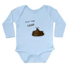 cut the crap Long Sleeve Infant Bodysuit