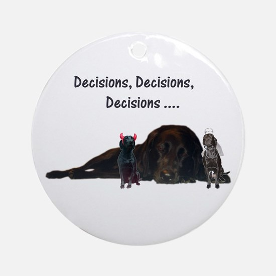 decisions Ornament (Round)