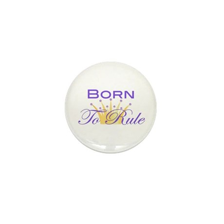 Born to Rule Mini Button (10 pack)