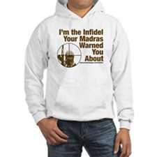 I'm the Infidel Your Madras Warned You About Hoode