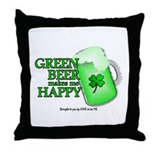 GREEN BEER MAKES ME HAPPY Throw Pillow