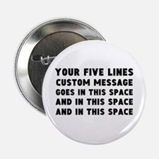 """Five Lines Text Customized 2.25"""" Button"""