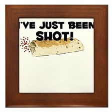 I've Just Been Shot Framed Tile