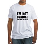 Not Cynical Fitted T-Shirt
