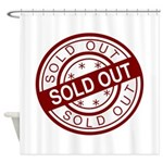Sold Out Shower Curtain