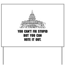 Vote Out Stupid Yard Sign