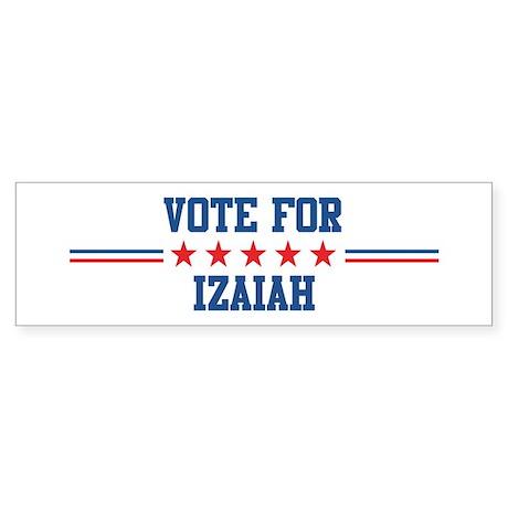 Vote for IZAIAH Bumper Sticker