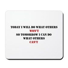 DO WHAT OTHERS CAN'T Mousepad