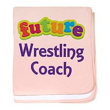 Future Wrestling Coach baby blanket