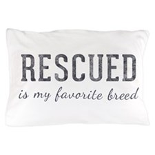 Rescued is Pillow Case